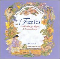 Faeries: A Realm of Magic and Enchantment von Troika