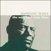 Wolf Is at Your Door von Howlin' Wolf