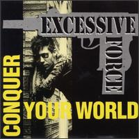 Conquer Your World von Excessive Force