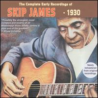 Complete Early Recordings of Skip James von Skip James