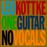 One Guitar, No Vocals von Leo Kottke