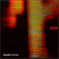 Headstates von Slam