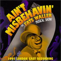Ain't Misbehavin': The Fats Waller Musical Show (1995 London Cast Recording) von Original Cast Recording