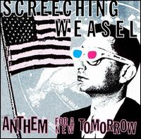 Anthem for a New Tomorrow von Screeching Weasel