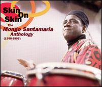 Skin on Skin: The Mongo Santamaria Anthology 1958-1995 von Mongo Santamaria