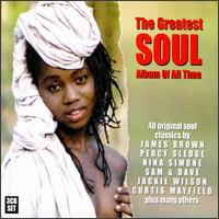 Greatest Soul Album of All Time [Dressed to Kill] von Various Artists