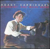 Stardust, and Much More von Hoagy Carmichael