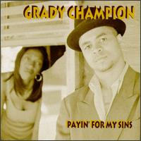 Payin' for My Sins von Grady Champion