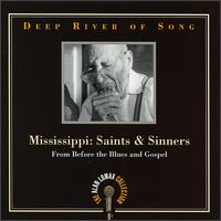 Deep River of Song: Mississippi - Saints and Sinners von Alan Lomax
