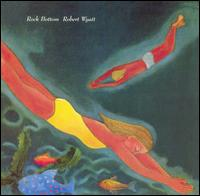 Rock Bottom von Robert Wyatt