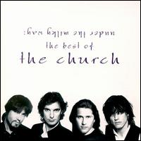 Under the Milky Way: The Best of the Church von The Church