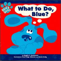 Blue's Clues: What to Do Blue von Blue's Clues