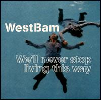 We'll Never Stop Living This Way von WestBam