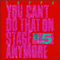 You Can't Do That on Stage Anymore, Vol. 5 von Frank Zappa