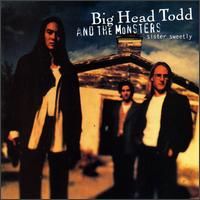 Sister Sweetly von Big Head Todd & the Monsters
