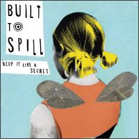 Keep It Like a Secret von Built to Spill