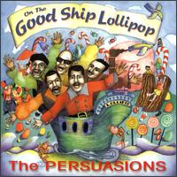 On the Good Ship Lollipop von The Persuasions