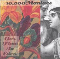 Our Time in Eden von 10,000 Maniacs