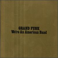 We're an American Band von Grand Funk Railroad