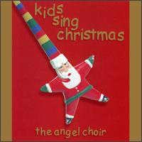 Kids Sing Christmas [Fine Tune #1] von The Angel Choir