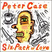Six-Pack of Love von Peter Case