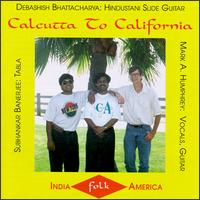 Calcutta to California von Debashish Bhattacharya