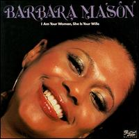 I Am Your Woman, She Is Your Wife von Barbara Mason