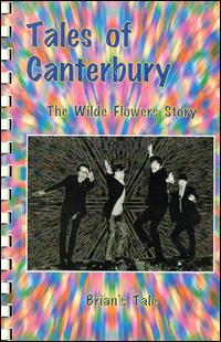 Tales of Canterbury: The Wilde Flowers Story von The Wilde Flowers