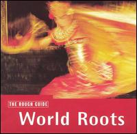 Rough Guide to World Roots von Various Artists