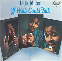 If Walls Could Talk von Little Milton