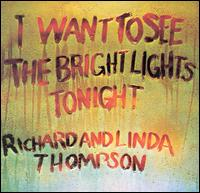 I Want to See the Bright Lights Tonight von Richard Thompson