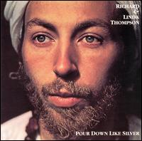 Pour Down Like Silver von Richard Thompson