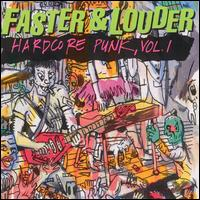 Faster & Louder: Hardcore Punk, Vol. 1 von Various Artists