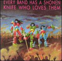 Every Band Has a Shonen Knife Who Loves Them von Various Artists