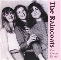 Kitchen Tapes von The Raincoats