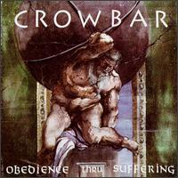 Obedience Thru Suffering von Crowbar
