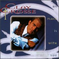 My Place Is With You von Clay Crosse