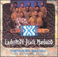 Thuthukani Ngoxolo (Let's Develop in Peace) von Ladysmith Black Mambazo