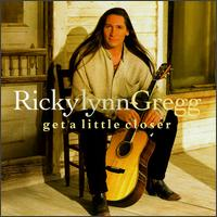 Get a Little Closer von Ricky Lynn Gregg