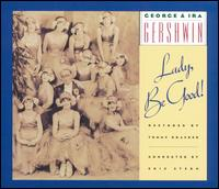 George & Ira Gershwin: Lady, Be Good! von George Gershwin