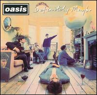 Definitely Maybe von Oasis