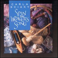 Spin the Weaver's Song von Carla Sciaky