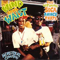 Wind Your Waist: The Ultimate Soca Dance Party von Various Artists