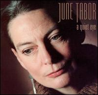 Quiet Eye von June Tabor