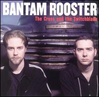 Cross and the Switchblade von Bantam Rooster