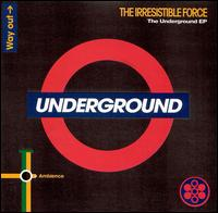 Underground von Irresistible Force