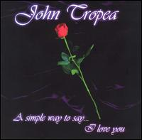 Simple Way to Say I Love You von John Tropea