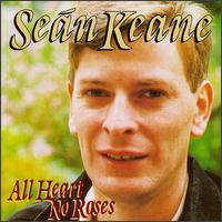 All Heart No Roses von Seán Keane