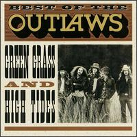 Best of the Outlaws: Green Grass & High Tides von Outlaws