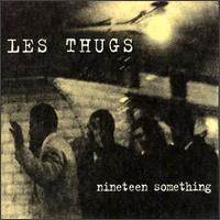 Nineteen Something von Les Thugs